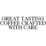 GREAT TASTING COFFEE CRAFTED WITH CARE
