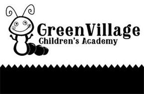 GREEN VILLAGE CHILDREN'S ACADEMY