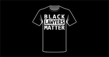 BLACK LAWYERS MATTER