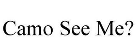CAMO SEE ME?