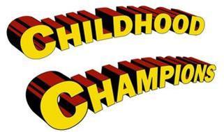 CHILDHOOD CHAMPIONS