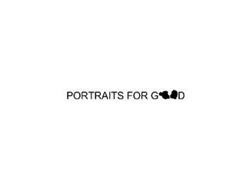 PORTRAITS FOR GOOD