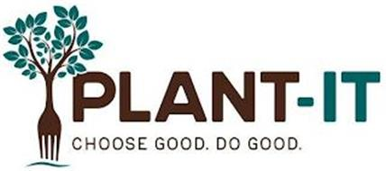 PLANT-IT CHOOSE GOOD. DO GOOD.