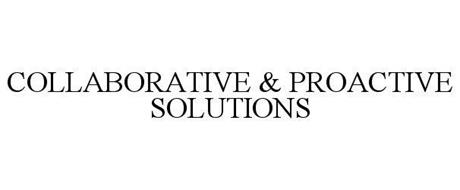 COLLABORATIVE & PROACTIVE SOLUTIONS