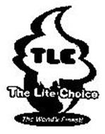 TLC THE LITE CHOICE THE WORLD'S FINEST!