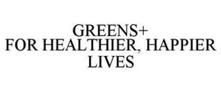 GREENS+ FOR HEALTHIER, HAPPIER LIVES