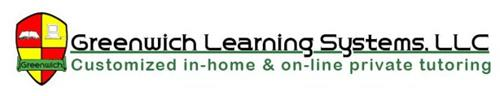 GREENWICH LEARNING SYSTEMS, LLC CUSTOMIZED IN-HOME & ON-LINE PRIVATE TUTORING GREENWICH