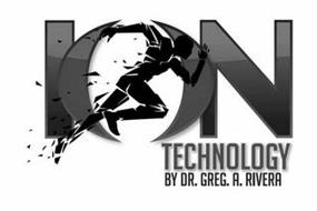 ION TECHNOLOGY BY DR. GREG A. RIVERA