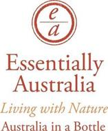 EA ESSENTIALLY AUSTRALIA LIVING WITH NATURE AUSTRALIA IN A BOTTLE
