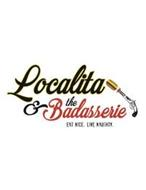 LOCALITA & THE BADASSERIE EAT NICE. LIVE NAUGHTY