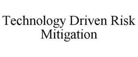 TECHNOLOGY DRIVEN RISK MITIGATION