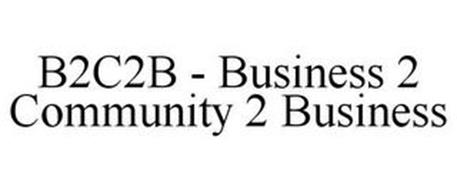 B2C2B - BUSINESS 2 COMMUNITY 2 BUSINESS