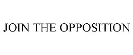 JOIN THE OPPOSITION