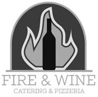 FIRE & WINE CATERING & PIZZERIA