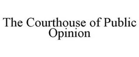 THE COURTHOUSE OF PUBLIC OPINION
