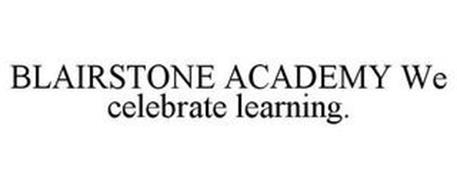 BLAIRSTONE ACADEMY WE CELEBRATE LEARNING.