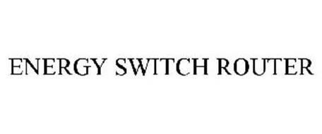 ENERGY SWITCH ROUTER