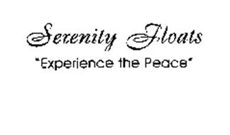"SERENITY FLOATS ""EXPERIENCE THE PEACE"""