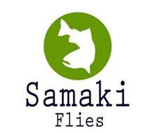 SAMAKI FLIES