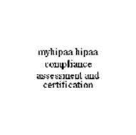 MYHIPAA HIPAA COMPLIANCE ASSESSMENT AND CERTIFICATION