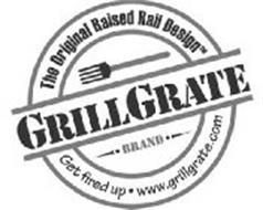 GRILL GRATE BRAND THE ORIGINAL RAISED RAIL DESIGN GET FIRED UP · WWW.GRILLGRATE.COM