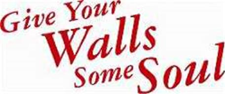 GIVE YOUR WALLS SOME SOUL