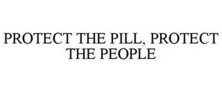 PROTECT THE PILL, PROTECT THE PEOPLE