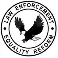 · LAW ENFORCEMENT · EQUALITY REFORM