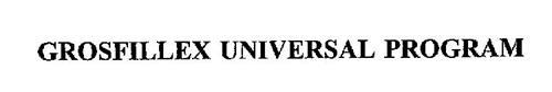 GROSFILLEX UNIVERSAL PROGRAM