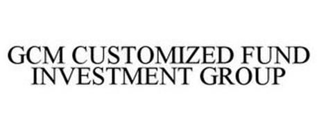 GCM CUSTOMIZED FUND INVESTMENT GROUP