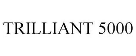 TRILLIANT 5000