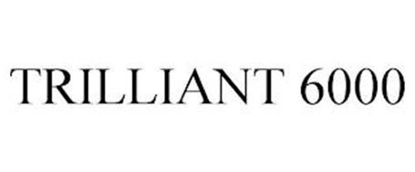 TRILLIANT 6000