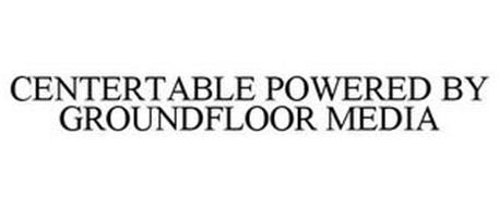 CENTERTABLE POWERED BY GROUNDFLOOR MEDIA