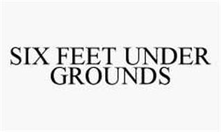 SIX FEET UNDER GROUNDS