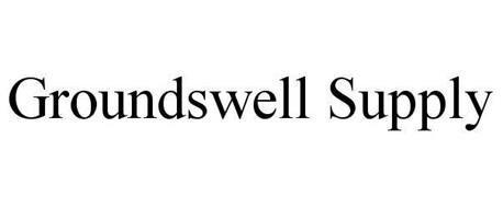 GROUNDSWELL SUPPLY