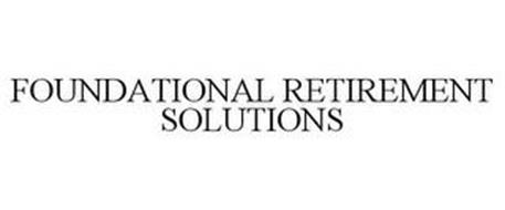 FOUNDATIONAL RETIREMENT SOLUTIONS