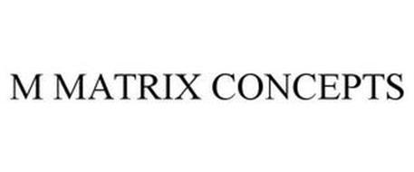 M MATRIX CONCEPTS