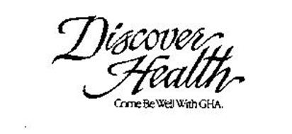 DISCOVER HEALTH COME BE WELL WITH GHA.