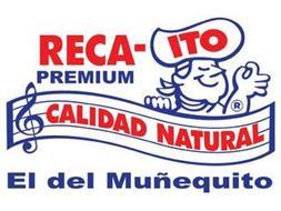 RECA-ITO PREMIUM CALIDAD NATURAL EL DELMUÑEQUITO