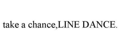 TAKE A CHANCE,LINE DANCE.