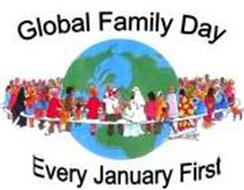GLOBAL FAMILY DAY EVERY JANUARY FIRST
