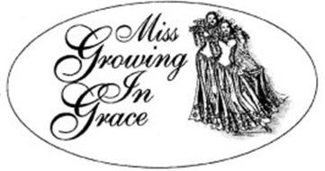 MISS GROWING IN GRACE