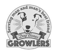 SERVING MAN AND MAN'S BEST FRIEND DOG BONES GROWLERS