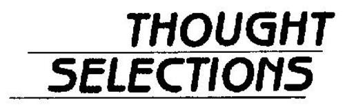 THOUGHT SELECTIONS
