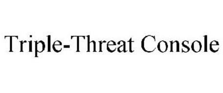 TRIPLE-THREAT CONSOLE