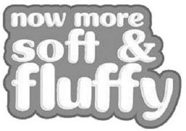 NOW MORE SOFT & FLUFFY