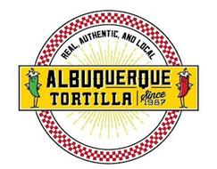 REAL, AUTHENTIC, AND LOCAL ALBUQUERQUE TORTILLA SINCE 1987