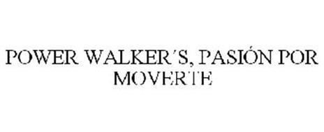 POWER WALKER?S, PASI?N POR MOVERTE