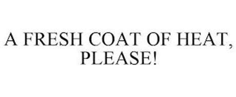 A FRESH COAT OF HEAT, PLEASE!