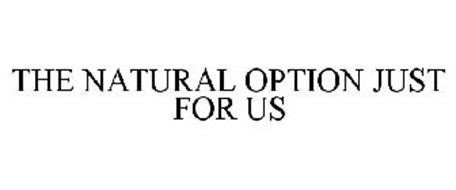 THE NATURAL OPTION JUST FOR US
